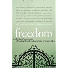 Freedom: A Collection of Short Fiction Celebrating the Universal Declaration of Human