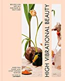 Product review for High Vibrational Beauty: Recipes & Rituals for Radical Self Care