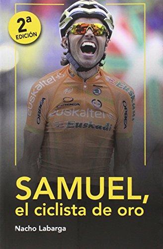 Descargar Libro Samuel, El Ciclista De Oro. Nacho Labarga Adán