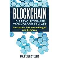 Blockchain: Die revolutionäre Technologie erklärt. Das System, ihre Anwendungen und Gefahren.