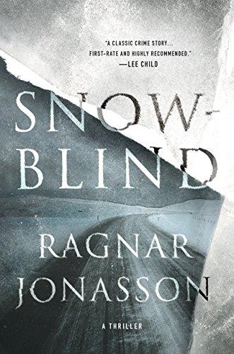 Snowblind: A Thriller (The Dark Iceland Series Book 1) by [Jonasson, Ragnar]