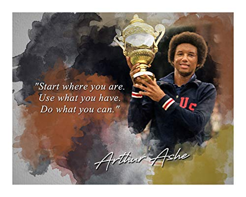 Ramini Brands Do What You Can Arthur Ashe Inspirational Quote - 8 x 10 Unframed Print - Wall Art Bedrooms, Offices, Living Rooms - Stunning Gift Tennis Players, Coaches Fans