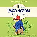 Paddington Goes to Town | Michael Bond