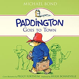 Paddington Goes to Town Audiobook by Michael Bond Narrated by Hugh Bonneville