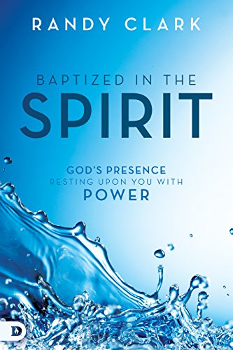 Baptized in the Spirit: God's Presence Resting Upon You With Power -