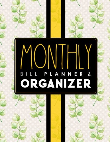 Download Monthly Bill Planner & Organizer: Bill Tracker Organizer, Monthly Bill Pay Checklist, Finance Calendar, Tracking Budget Expenses, Hydrangea Flower Cover (Volume 36) pdf
