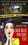 img - for Deadly Ties (Cree Blue Psychic Eye) (Volume 4) book / textbook / text book