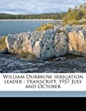 William Durbrow, Irrigation Leader, William Durbrow and Willa K. Baum, 1147589933