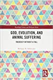 God, Evolution, and Animal Suffering: Theodicy