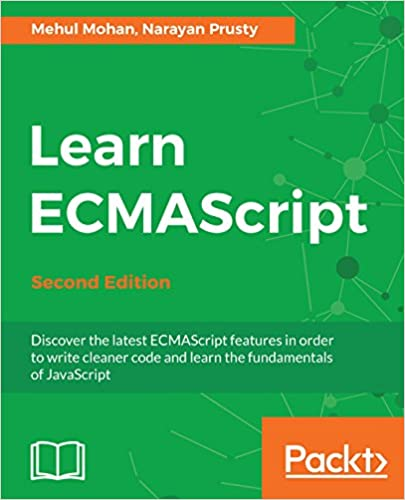 Amazon learn ecmascript discover the latest ecmascript learn ecmascript discover the latest ecmascript features in order to write cleaner code and learn the fundamentals of javascript 2nd edition 2nd edition fandeluxe Images