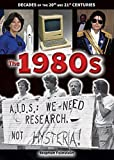 img - for The 1980s (Decades of the 20th and 21st Centuries) book / textbook / text book