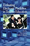 Evaluating Electronic Portfolios in Teacher Education (Research Methods for Educational Technology)