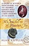 The Seashell on the Mountaintop, Alan Cutler, 0434008575