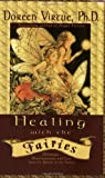 Healing with the Fairies, Doreen Virtue, 1561708070