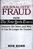 Journalistic Fraud, Bob Kohn, 0785261044