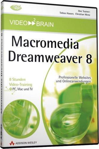 Dreamweaver 8-8 Stunden Video-Training: 8 Stunden Video-Training - Professionelle Websites und Online-Anwendungen (AW Videotraining Grafik/Fotografie)