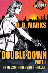 Double Down Part 1: Olesia Anderson Thriller #4.1