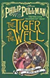"""The Tiger in the Well (Sally Lockhart Quartet)"" av Philip Pullman"