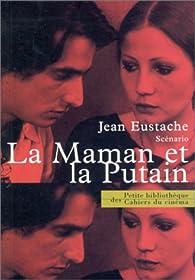 La Maman et la Putain : Scénario par Jean Eustache