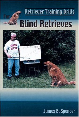 Retriever Training Drills for Blind Retrieves pdf