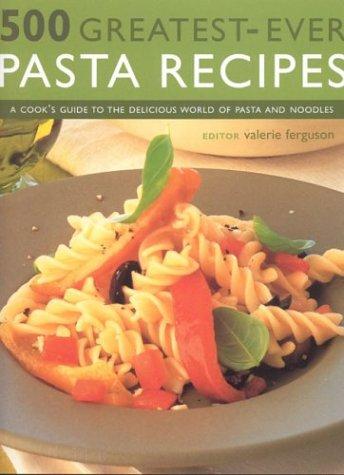 Read Online 500 Greatest Ever Pasta Recipes pdf