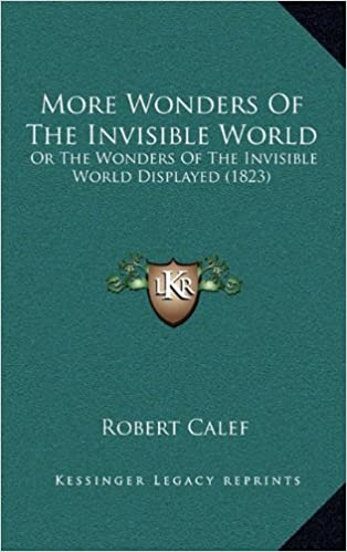 More Wonders Of The Invisible World: Or The Wonders Of The Invisible World Displayed (1823)