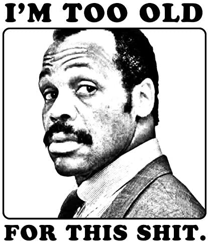 Amazon.com: LA STICKERS Roger Murtaugh is Too Old for This Shit (Lethal  Weapon) - Sticker Graphic - Auto, Wall, Laptop, Cell, Truck Sticker for  Windows, Cars, Trucks: Automotive