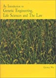 Introduction to Genetic Engineering, Life Sciences and the Law, George Wei, 9971692600