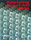 img - for Applying AutoCAD 2004, Student Edition book / textbook / text book