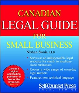 Canadian Legal Guide for Small Business: LLB Nishan Swais