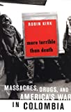 More Terrible Than Death, Robin Kirk, 1586481045