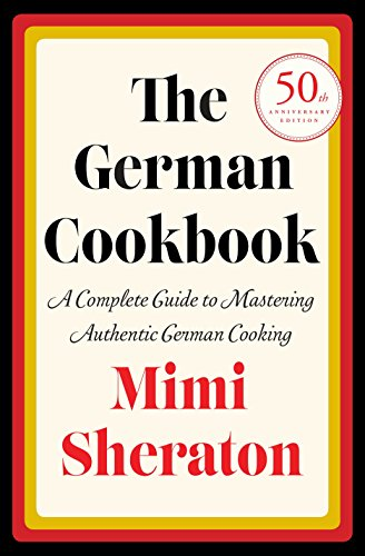 The German Cookbook: A Complete Guide to Mastering Authentic German Cooking ()