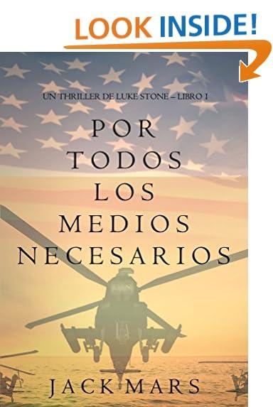 Por Todos los Medios Necesarios (un Thriller de Luke Stone - Libro 1) (Spanish Edition)