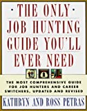 The Only Job Hunting Guide You'll Ever Need, Kathryn Petras and Ross Petras, 0684802368