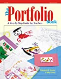 The Portfolio Book: A Step-by-Step Guide for Teachers, Cathy Grace, Elizabeth Shores, 0876591942