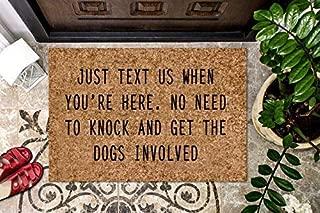product image for JUST TEXT US WHEN YOUR HERE Dog Coir Doormat Dog Treat Personalized Coir Doormat Gift Pet Lovers Welcome Doormat Front Door Mat Funny Dog Lovers Door Mat Housewarming Gift Outdoor/Indoor Mat