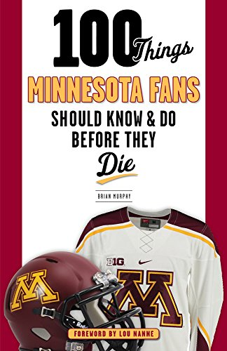 100 Things Minnesota Fans Should Know   Do Before They Die  100 Things   Fans Should Know