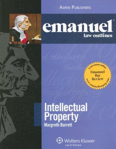 Emanuel Law Outlines: Intellectual Property Law by Margreth Barrett (2008-03-19) ebook