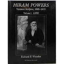 Hiram Powers: Vermont Sculptor, 1805-1873 : Life