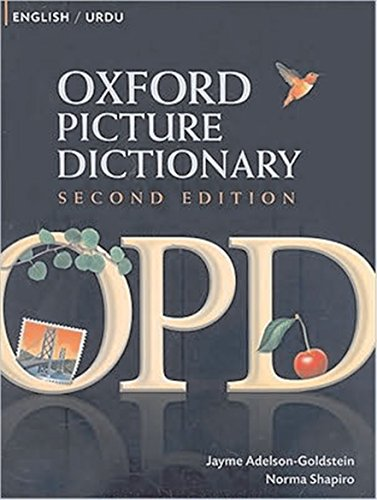 Oxford Picture Dictionary English-Urdu: Bilingual Dictionary for Urdu speaking teenage and adult students of English (Oxford Picture Dictionary 2E) (English To Urdu Dictionary)