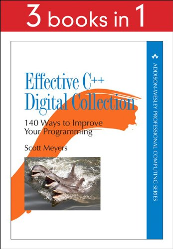 Effective C++ Digital Collection: 140 Ways to Improve Your Programming Front Cover