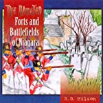 The Haunted Forts and Battlefields of Niagara | R. G. Hilson