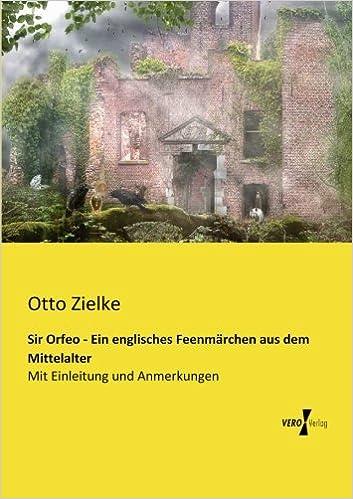 Sir Orfeo - Ein englisches Feenmaerchen aus dem Mittelalter: Mit Einleitung und Anmerkungen