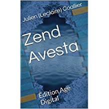 Zend Avesta: Édition Age Digital (French Edition)
