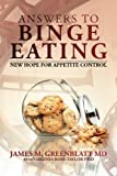 Answers to Binge Eating: New Hope for Appetite Control