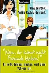 """""""Nein, ihr könnt nicht Freunde bleiben!"""" Perfect Paperback"""