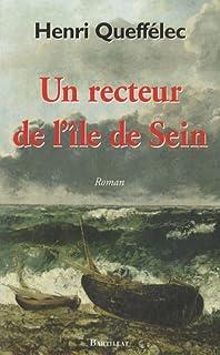 Un recteur de l'île de Sein : roman, Queffélec, Henri