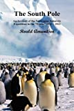 The South Pole; an Account of the Norwegian Antarctic Expedition in the Fram, 1910-12, Roald Amundsen, 1849021953