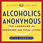 Alcoholics Anonymous: The Landmark of Recovery and Vital Living   Mitch Horowitz