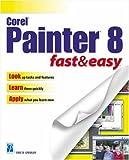 Corel Painter 8 Fast & Easy